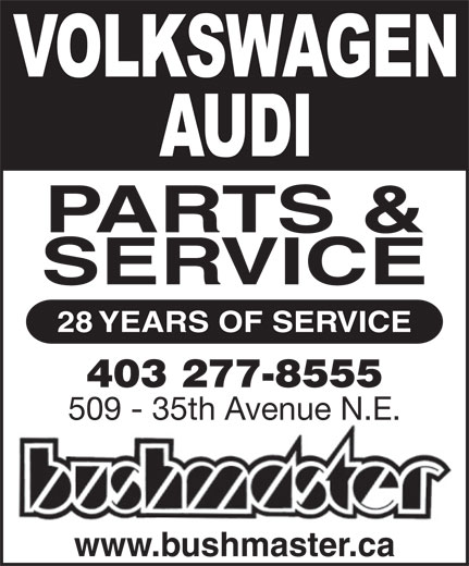 Bushmaster Ltd (403-277-8555) - Annonce illustrée======= - PARTS & SERVICE 28 YEARS OF SERVICE 403 277-8555 509 - 35th Avenue N.E. www.bushmaster.ca