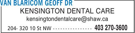 Kensington Dental Care (403-270-3600) - Annonce illustrée======= - KENSINGTON DENTAL CARE kensingtondentalcare@shaw.ca