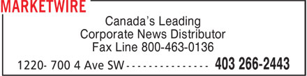 Marketwire (403-266-2443) - Display Ad - Canada's Leading Fax Line 800-463-0136 Corporate News Distributor
