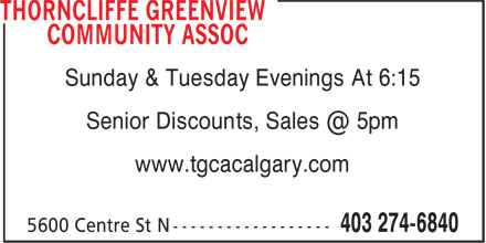 Thorncliffe Greenview Community Assoc (403-274-6840) - Annonce illustrée======= - Sunday & Tuesday Evenings At 6:15 Senior Discounts, Sales @ 5pm www.tgcacalgary.com