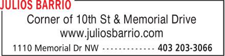 Julios Barrio (403-203-3066) - Display Ad - Corner of 10th St & Memorial Drive www.juliosbarrio.com Corner of 10th St & Memorial Drive www.juliosbarrio.com
