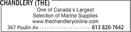 The Chandlery (613-820-7642) - Display Ad - One of Canada¿s Largest Selection of Marine Supplies www.thechandleryonline.com One of Canada¿s Largest Selection of Marine Supplies www.thechandleryonline.com One of Canada¿s Largest Selection of Marine Supplies www.thechandleryonline.com