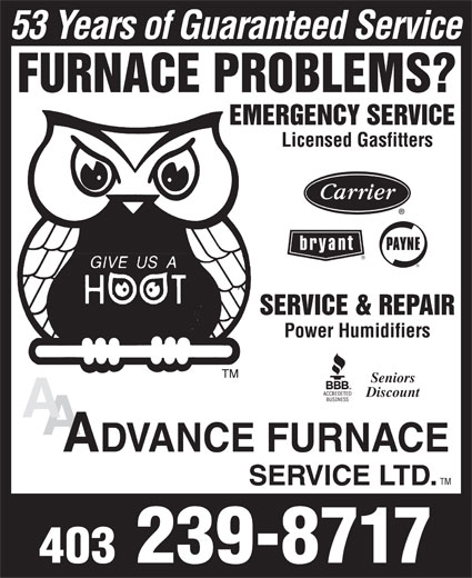 Advance Furnace Service (403-239-8717) - Annonce illustrée======= - 53 Years of Guaranteed Service Licensed Gasfitters Power Humidifiers Seniors Discount 403 239-8717