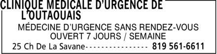Clinique Médicale D'Urgence De L'Outaouais (819-561-6611) - Display Ad - MÉDECINE D¿URGENCE SANS RENDEZ-VOUS OUVERT 7 JOURS / SEMAINE