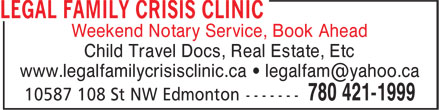 Legal Family Crisis Clinic (780-421-1999) - Display Ad - Weekend Notary Service, Book Ahead Child Travel Docs, Real Estate, Etc Weekend Notary Service, Book Ahead Child Travel Docs, Real Estate, Etc