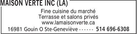 La Maison Verte Inc (514-696-6308) - Annonce illustrée======= - Fine cuisine du marché Terrasse et salons privés www.lamaisonverte.ca
