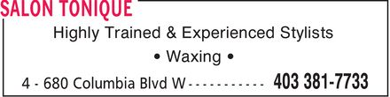 Salon Tonique (403-381-7733) - Display Ad - Highly Trained & Experienced Stylists ¿ Waxing ¿
