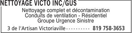 Nettoyage Victo Inc/GUS (819-758-3653) - Annonce illustrée======= - Nettoyage complet et décontamination Conduits de ventilation - Résidentiel Groupe Urgence Sinistre