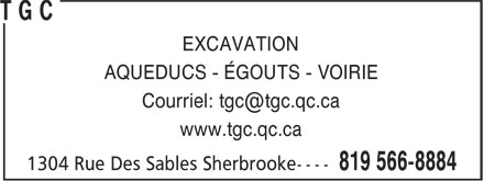 TGC (819-566-8884) - Annonce illustrée======= - EXCAVATION AQUEDUCS - ÉGOUTS - VOIRIE www.tgc.qc.ca EXCAVATION AQUEDUCS - ÉGOUTS - VOIRIE www.tgc.qc.ca