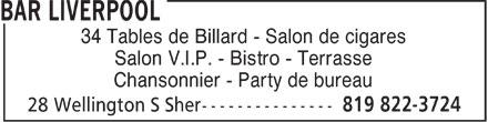 Bar Liverpool (819-822-3724) - Display Ad - 34 Tables de Billard - Salon de cigares Salon V.I.P. - Bistro - Terrasse Chansonnier - Party de bureau  34 Tables de Billard - Salon de cigares Salon V.I.P. - Bistro - Terrasse Chansonnier - Party de bureau