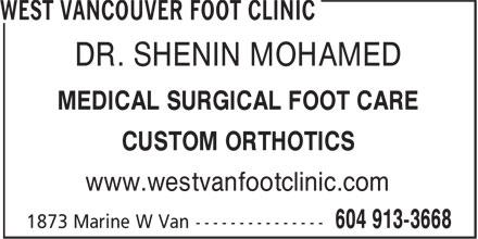 West Vancouver Foot Clinic (604-913-3668) - Annonce illustrée======= - DR. SHENIN MOHAMED MEDICAL SURGICAL FOOT CARE CUSTOM ORTHOTICS www.westvanfootclinic.com