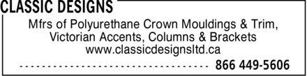 Classic Designs (1-866-449-5606) - Annonce illustrée======= - Mfrs of Polyurethane Crown Mouldings & Trim, Victorian Accents, Columns & Brackets www.classicdesignsltd.ca