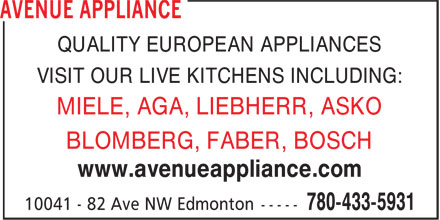 Avenue Appliance (780-433-5931) - Annonce illustrée======= - QUALITY EUROPEAN APPLIANCES VISIT OUR LIVE KITCHENS INCLUDING: MIELE, AGA, LIEBHERR, ASKO BLOMBERG, FABER, BOSCH www.avenueappliance.com