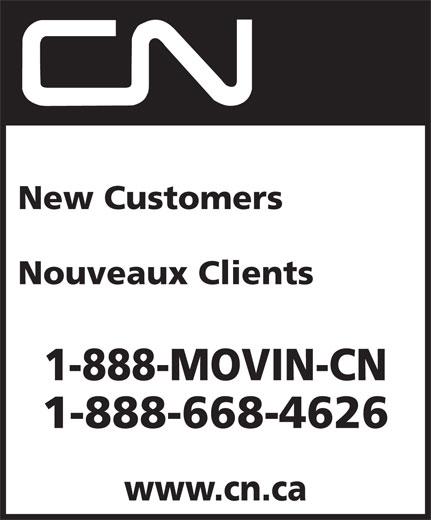 CN (1-888-668-4626) - Annonce illustrée======= - Nouveaux Clients 1-888-MOVIN-CN 1-888-668-4626 www.cn.ca New Customers New Customers Nouveaux Clients 1-888-MOVIN-CN 1-888-668-4626 www.cn.ca
