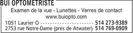 Bui Optométriste (514-273-9389) - Annonce illustrée======= - Examen de la vue - Lunettes - Verres de contact www.buiopto.com  Examen de la vue - Lunettes - Verres de contact www.buiopto.com  Examen de la vue - Lunettes - Verres de contact www.buiopto.com  Examen de la vue - Lunettes - Verres de contact www.buiopto.com