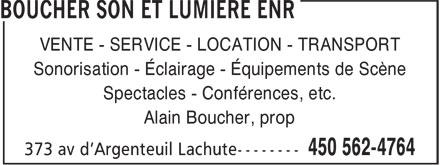 Boucher Son et Lumière Enr (450-562-4764) - Annonce illustrée======= - VENTE - SERVICE - LOCATION - TRANSPORT Sonorisation - Éclairage - Équipements de Scène Spectacles - Conférences, etc. Alain Boucher, prop