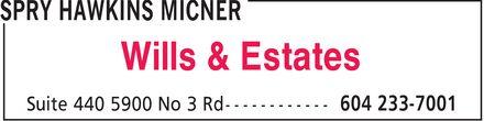 Spry Hawkins Micner (604-233-7001) - Display Ad - Wills & Estates Wills & Estates