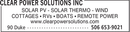 Clear Power Solutions Inc (1-888-653-9026) - Annonce illustrée======= - SOLAR PV - SOLAR THERMO - WIND COTTAGES • RVs • BOATS • REMOTE POWER www.clearpowersolutions.com