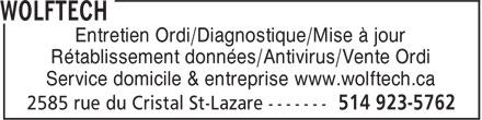 Wolftech (514-923-5762) - Annonce illustrée======= - Rétablissement données/Antivirus/Vente Ordi Service domicile & entreprise www.wolftech.ca Entretien Ordi/Diagnostique/Mise à jour