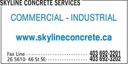 Skyline Concrete Services (403-692-3202) - Display Ad - COMMERCIAL INDUSTRIAL www.skylineconcrete.ca COMMERCIAL INDUSTRIAL www.skylineconcrete.ca