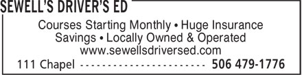 Sewell's Driver's Ed (506-328-9597) - Annonce illustrée======= - Courses Starting Monthly • Huge Insurance Savings • Locally Owned & Operated www.sewellsdriversed.com