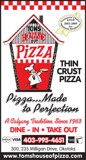 Toms House Of Pizza (Okotoks) Ltd (403-995-4651) - Annonce illustrée======= - 2002-2009 403-995-4651 300, 235 Milligan Drive, Okotoks
