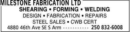 Milestone Fabrication Ltd (250-832-6008) - Annonce illustrée======= - SHEARING ¿ FORMING ¿ WELDING DESIGN ¿ FABRICATION ¿ REPAIRS STEEL SALES ¿ CWB CERT