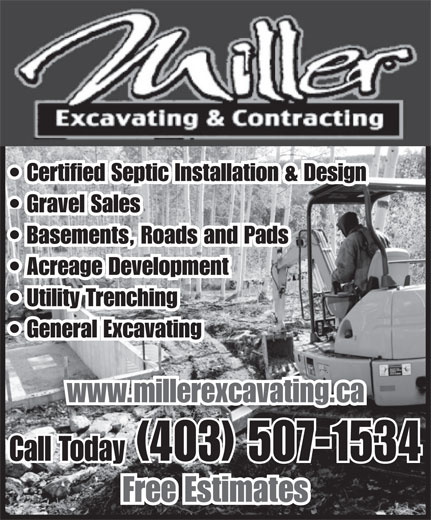 Miller Excavating & Contracting (403-507-1534) - Annonce illustrée======= - Certified Septic Installation & Design Gravel Sales Basements, Roads and Pads Acreage Development Utility Trenching General Excavating www.millerexcavating.ca Call Today (403) 507-1534 Free Estimates Certified Septic Installation & Design Gravel Sales Basements, Roads and Pads Acreage Development Utility Trenching General Excavating www.millerexcavating.ca Call Today (403) 507-1534 Free Estimates