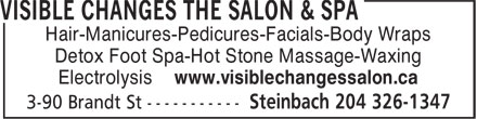 Visible Changes The Salon & Spa (204-326-1347) - Annonce illustrée======= - Hair-Manicures-Pedicures-Facials-Body Wraps Detox Foot Spa-Hot Stone Massage-Waxing Electrolysis www.visiblechangessalon.ca