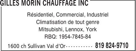Gilles Morin Chauffage Inc (819-824-9710) - Annonce illustrée======= - Résidentiel, Commercial, Industriel Climatisation de tout genre Mitsubishi, Lennox, York RBQ: 1954-7845-84