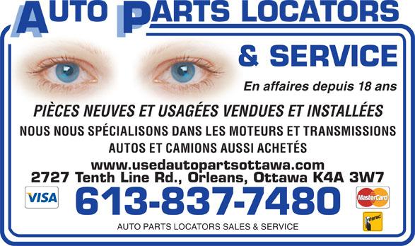 Auto Parts Locators Sales & Service (613-837-7480) - Annonce illustrée======= - En affaires depuis 18 ans PIÈCES NEUVES ET USAGÉES VENDUES ET INSTALLÉES NOUS NOUS SPÉCIALISONS DANS LES MOTEURS ET TRANSMISSIONS AUTOS ET CAMIONS AUSSI ACHETÉS www.usedautopartsottawa.com 2727 Tenth Line Rd., Orleans, Ottawa K4A 3W7 613-837-7480 AUTO PARTS LOCATORS SALES & SERVICE En affaires depuis 18 ans PIÈCES NEUVES ET USAGÉES VENDUES ET INSTALLÉES NOUS NOUS SPÉCIALISONS DANS LES MOTEURS ET TRANSMISSIONS AUTOS ET CAMIONS AUSSI ACHETÉS www.usedautopartsottawa.com 2727 Tenth Line Rd., Orleans, Ottawa K4A 3W7 613-837-7480 AUTO PARTS LOCATORS SALES & SERVICE