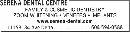 SeRena Dental Centre (604-594-0588) - Annonce illustrée======= - FAMILY & COSMETIC DENTISTRY ZOOM WHITENING • VENEERS • IMPLANTS www.serena-dental.com