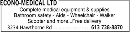Econo-Medical Ltd (613-738-8870) - Display Ad - Complete medical equipment & supplies Bathroom safety Aids Wheelchair Walker Scooter and more...Free delivery Complete medical equipment & supplies Bathroom safety Aids Wheelchair Walker Scooter and more...Free delivery Complete medical equipment & supplies Bathroom safety Aids Wheelchair Walker Scooter and more...Free delivery