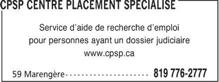 CPSP Centre Placement Spécialisé (819-776-2777) - Annonce illustrée======= - Service d¿aide de recherche d¿emploi pour personnes ayant un dossier judiciaire www.cpsp.ca