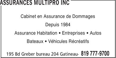 Assurances MultiPro Inc (819-777-9700) - Display Ad - Cabinet en Assurance de Dommages Depuis 1984 Assurance Habitation • Entreprises • Autos Bateaux • Véhicules Récréatifs