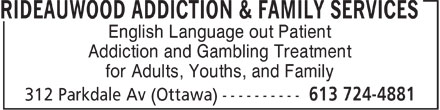 Rideauwood Addiction & Family Services (613-724-4881) - Annonce illustrée======= - English Language out Patient Addiction and Gambling Treatment for Adults, Youths, and Family  English Language out Patient Addiction and Gambling Treatment for Adults, Youths, and Family  English Language out Patient Addiction and Gambling Treatment for Adults, Youths, and Family