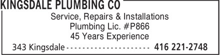 Kingsdale Plumbing Co (416-221-2748) - Display Ad - Service, Repairs & Installations Plumbing Lic. #P866 45 Years Experience