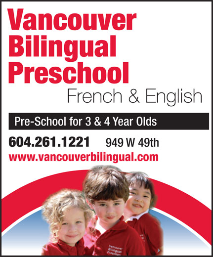 Vancouver Bilingual Preschool (604-261-1221) - Display Ad - Vancouver Bilingual Preschool French & English Pre-School for 3 & 4 Year Olds 604.261.1221 949 W 49th www.vancouverbilingual.comvancouverbilingual.com Vancouver Bilingual Preschool French & English Pre-School for 3 & 4 Year Olds 604.261.1221 949 W 49th www.vancouverbilingual.comvancouverbilingual.com