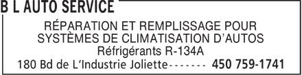 B L Auto Service (450-759-1741) - Annonce illustrée======= - RÉPARATION ET REMPLISSAGE POUR SYSTÈMES DE CLIMATISATION D'AUTOS Réfrigérants R-134A