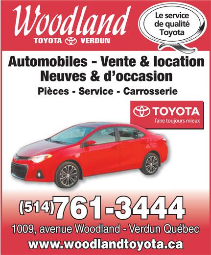 Woodland Verdun (Toyota) Ltée (514-761-3444) - Annonce illustrée======= - Neuves & d occasion Automobiles - Vente & location Pièces - Service - Carrosserie (514) 761-3444 1009, avenue Woodland - Verdun Québec www.woodlandtoyota.ca