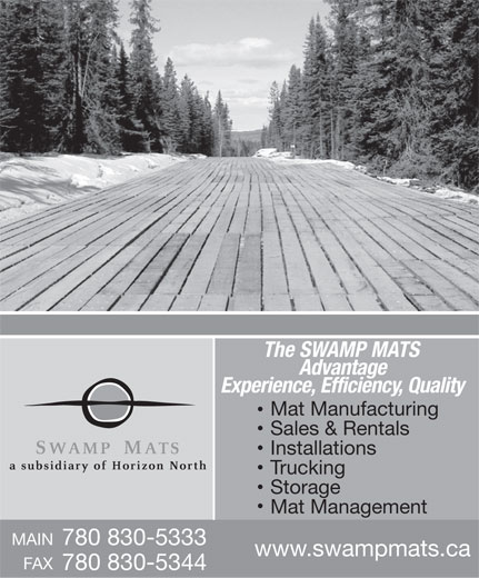 Swamp Mats Inc (780-830-5333) - Display Ad - The SWAMP MATS Advantage Experience, Efficiency, Quality Mat Manufacturing Sales & Rentals Installations Trucking Storage Mat Management MAIN 780 830-5333 www.swampmats.ca FAX 780 830-5344  The SWAMP MATS Advantage Experience, Efficiency, Quality Mat Manufacturing Sales & Rentals Installations Trucking Storage Mat Management MAIN 780 830-5333 www.swampmats.ca FAX 780 830-5344
