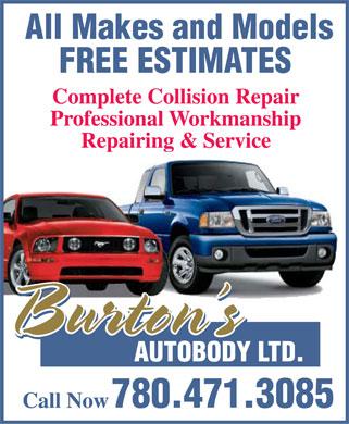Burton's Autobody Ltd (780-471-3085) - Annonce illustrée======= - All Makes and Models FREE ESTIMATES Complete Collision Repair Professional Workmanship Repairing & Service Burton's Burton's Burton's AUTOBODY LTD. 780.471.3085 Call Now