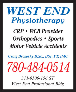West End Physiotherapy (780-484-0514) - Annonce illustrée======= - WEST END Physiotherapy CRP   WCB Provider Orthopedics   Sports Motor Vehicle Accidents Craig Brososky B.Sc., BSc. PT, IMC 780-484-0514