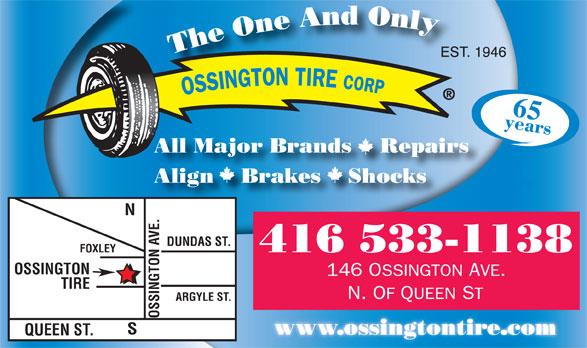 Ossington Tire Corp (416-533-1138) - Annonce illustrée======= - 65 All Major Brands    Repairs 62 Align    Brakes    Shocks N DUNDAS ST. 416 533-1138 FOXLEY OSSINGTON TIRE ARGYLE ST. OSSINGTON AVE.QUEEN ST.S www.ossingtontire.com