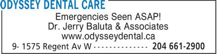 Odyssey Dental Care (204-661-2900) - Display Ad - Emergencies Seen ASAP! Dr. Jerry Baluta & Associates www.odysseydental.ca