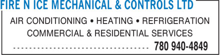 Fire N Ice Mechanical & Controls Ltd (780-940-4849) - Display Ad - AIR CONDITIONING   HEATING   REFRIGERATION COMMERCIAL & RESIDENTIAL SERVICES  AIR CONDITIONING   HEATING   REFRIGERATION COMMERCIAL & RESIDENTIAL SERVICES