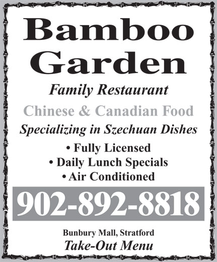 Bamboo Garden Restaurant (902-892-8818) - Annonce illustrée======= - Family Restaurant Chinese & Canadian Food Specializing in Szechuan Dishes Fully Licensed Daily Lunch Specials Air Conditioned Bunbury Mall, Stratford Take-Out Menu 902-892-8818