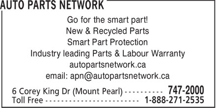 Auto Parts Network (709-747-2000) - Annonce illustrée======= - Go for the smart part! New & Recycled Parts Smart Part Protection Industry leading Parts & Labour Warranty autopartsnetwork.ca email: apn@autopartsnetwork.ca
