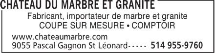Château Du Marbre Et Granite (514-955-9760) - Annonce illustrée======= - Fabricant, importateur de marbre et granite COUPE SUR MESURE • COMPTOIR Fabricant, importateur de marbre et granite COUPE SUR MESURE • COMPTOIR
