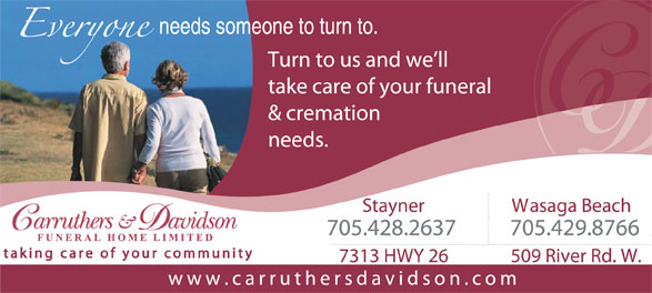 Carruthers & Davidson funeral Home (705-428-2637) - Display Ad - needs someone to turn to.